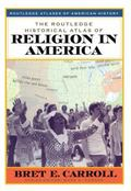 Routledge Historical Atlas of Religion in America
