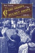 Card Sharps and Bucket Shops Gambling in Nineteenth-Century America