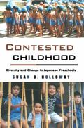 Contested Childhood Diversity and Change in Japanese Preschools