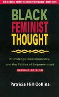 Black Feminist Thought Knowledge, Consciousness, and the Politics of Empowerment
