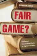 Fair Game? The Use of Standardized Tests in Higher Education