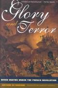 Glory and Terror Seven Deaths Under the French Revolution