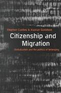 Citizenship and Migration Globalization and the Politics of Belonging
