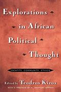 Explorations in African Political Thought Identity, Community, Ethics