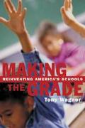 Making the Grade Reinventing America's Schools