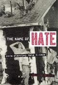 In the Name of Hate Understanding Hate Crimes