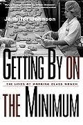 Getting by on the Minimum The Lives of Working-Class Women