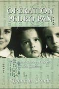 Operation Pedro Pan The Untold Exodus of 14,048 Cuban Children