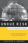 Undue Risk Secret State Experiments on Humans