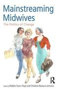 Mainstreaming Midwives The Politics Of Change