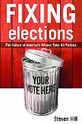 Fixing Elections The Failure of America's Winner-Take-All Politics