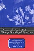 Wherever I Go, I Will Always Be a Loyal American Schooling Seattle's Japanese Americans Duri...