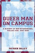 Queer Man on Campus A History of Non-Heterosexual College Men, 1945-2000