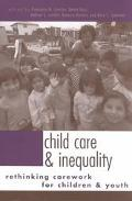 Child Care and Inequality Rethinking Carework for Children and Youth