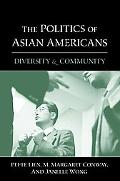 Politics of Asian Americans Diversity and Community