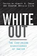 White Out The Continuing Significance of Racism