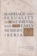 Marriage and Sexuality in Medieval and Early Modern Iberia