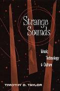 Strange Sounds Music, Technology, & Culture