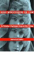 Hugo Munsterberg on Film The Photoplay  A Psychological Study and Other Writings