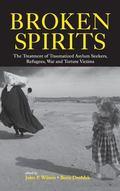 Broken Spirits The Treatment of Traumatized Asylum Seekers, Refugees, War and Torture Victims