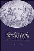 Sacred to Female Patriotism Gender, Class, and Politics in Late Georgian Britain