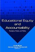 Educational Equity and Accountability Paradigms, Policies and Politics
