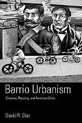 Barrio Urbanism Chicanos, Planning, and American Cities