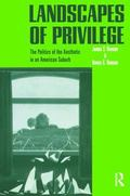 Landscapes of Privilege The Politics of the Aesthetic in an American Suburb