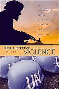 Collective Political Violence An Introduction to the Theories and Cases of Violent Conflicts