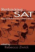 Rethinking the Sat The Future of Standardized Testing in University Admissions
