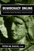 Democracy Online The Prospects for Political Renewal Through the Internet