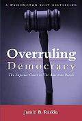 Overruling Democracy The Supreme Court vs. The American People