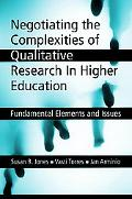 Negotiating the Complexities of Qualitative Research in Higher Education Fundamental Element...