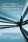 Cognitive Behavior Therapy of DSM-IV-TR Personality Disorders