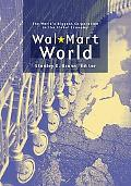Wal-mart World The World's Biggest Corporation in the Global Economy