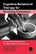 Cognitive Behavior Therapy for Smoking Cessation A Practical Guidebook to the Most Effective...