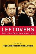 Leftovers: Tales of the Two Latin American Lefts, Vol. 1