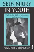 Self-Injury in Youth: The Essential Guide to Assessment and Intervention