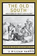 Old South New Studies of Society and Culture