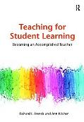 Teaching for Student Learning: Becoming an Accomplished Teacher