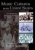 Music Cultures in the United States An Introduction