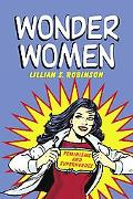 Wonder Women Feminisms and Superheroes
