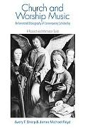 Church And Worship Music An Annotated Bibliography Of Contemporary Scholarship A Reserach An...