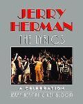 Jerry Herman, the Lyrics A Celebration
