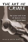 Art of Crime The Plays and Films of Harold Pinter and David Mamet