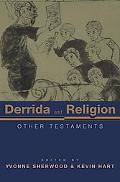 Derrida and Religion Other Testaments