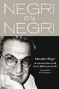 Negri on Negri In Conversation With Anne Dufourmentelle