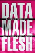Data Made Flesh Embodying Information