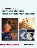 Encyclopedia Of Pentecostal And Charismatic Christianity