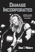 Damage Incorporated Metallica And the Production of Musical Identity